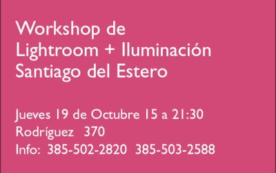 Workshop de Iluminación y Lightroom en Santiago del Estero