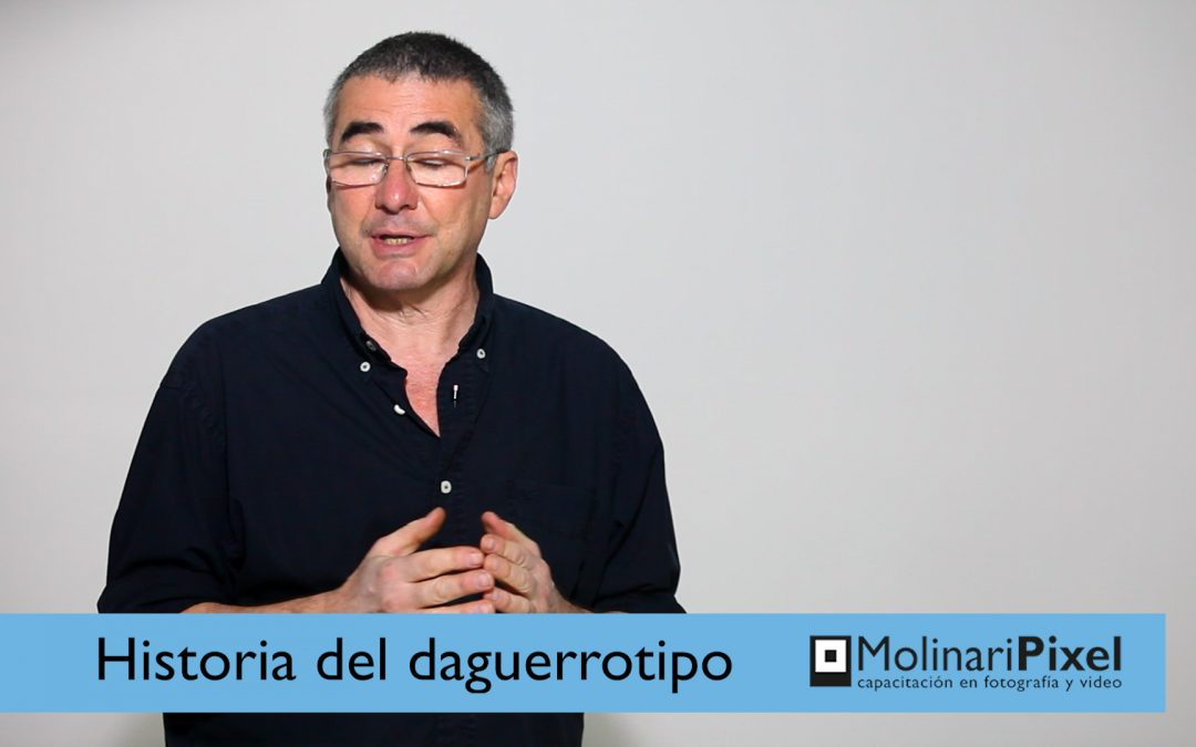 Tutorial Historia del Daguerrotipo